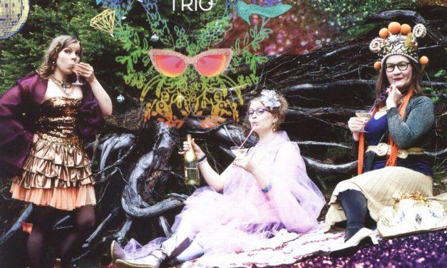 Hyvä Trio: Loistava